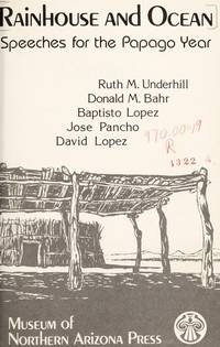 Rainhouse and Ocean: Speeches for the Papago Year (Volume Four, American Tribal Religions)