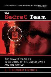image of The Secret Team: The CIA and Its Allies in Control of the United States and the World