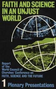 FAITH, SCIENCE AND THE FUTURE: VOLUME 1 PLENARY PRESENTATIONS - Report of the World Council of...