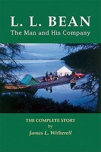 L.  L. Bean The Man and His Company
