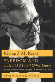 Freedom and History and Other Essays: An Introduction to the Thought of Richard McKeon.