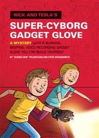 Super-Cyborg Gadget Glove 4 Nick and Tesla