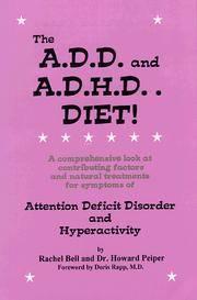 A.D.D. and A.D.H.D. Diet! : A Comprehensive Look at Contributing Factors and Natural Treatments...