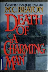 Death of a Charming Man (Hamish Macbeth Mysteries, No. 10) by Beaton, M. C