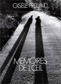 Gisele Freund: Memoires de l'œil