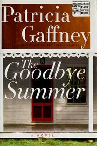 The Goodbye Summer by  Patricia Gaffney - First Edition - 2004 - from Everybody's Bookstore and Biblio.com