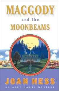 Maggody and the Moonbeams (Arly Hanks Mysteries) by Joan Hess - Hardcover - 2001-07-31 - from Ergodebooks and Biblio.com