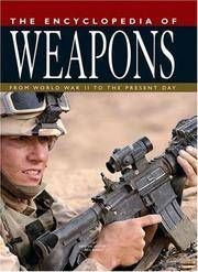 The Encyclopedia of Weapons from World War II to the Present Day