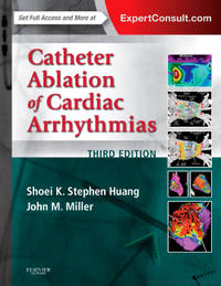 Catheter Ablation of Cardiac Arrhythmias, 3e by  John M  Miller MD<br>MD  FACR - Hardcover - from Better World Books  and Biblio.com
