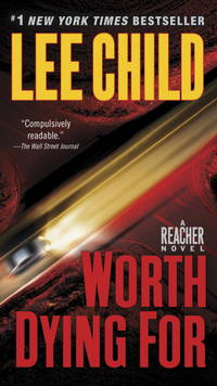 Worth Dying For (Jack Reacher) by Child, Lee - 2011-04-26