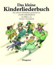Das kleine Kinderliederbuch;  Die schönsten Kinderlieder