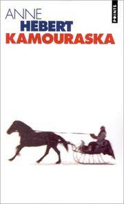 Kamouraska (Le livre de poche) (French Edition) by Anne Hebert - Paperback - 1997-03-02 - from Ergodebooks (SKU: SONG2020314290)