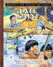 Nate Saint: Heavenbound (Heroes for Young Readers)