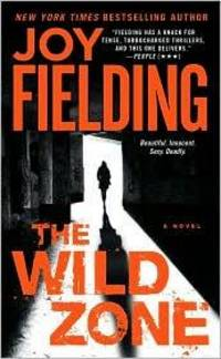 The Wild Zone: A Novel by  Joy Fielding - Hardcover - 2010 - from Gulf Coast Books and Biblio.com