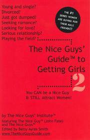 The Nice Guys' Guide to Getting Girls 2: You CAN be a Nice Guy & STILL Attract Women! (v. 2)