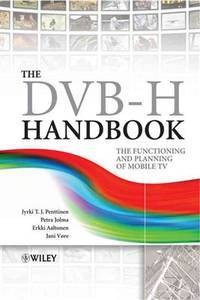 The DVB-H handbook; the functioning and planning of mobile TV.
