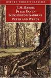 image of Peter Pan in Kensington Gardens / Peter and Wendy (Oxford World's Classics)