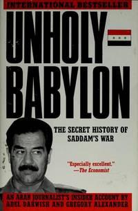 Unholy Babylon: The Secret History of Saddam's War by  Gregory  Adel; Alexander - Paperback - 1991-03-01 - from Dreamalot Books (SKU: bc46140307001)
