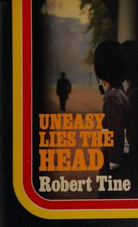 image of Uneasy Lies the Head