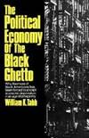 The Political Economy of the Black Ghetto, why the mass of black Americans  has been forced to...