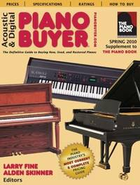 Acoustic & Digital Piano Buyer: Supplement to the Piano Book Spring 2010