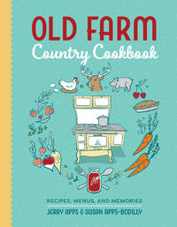 Old Farm Country Cookbook: Recipes, Menus, and Memories by  Susan  Jerry; Apps-Bodilly - Paperback - 2017-07-25 - from Hilltop Book Shop and Biblio.com
