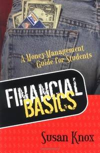 FINANCIAL BASICS: MONEY-MANAGEMENT GUIDE FOR STUDENTS [Paperback] KNOX, SUSAN