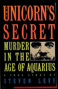 The Unicorn's Secret : Murder in the Age of Aquarius