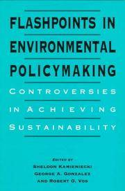 Flashpoints in Environmental Policymaking: Controversies in Achieving Sustainability. [1st...