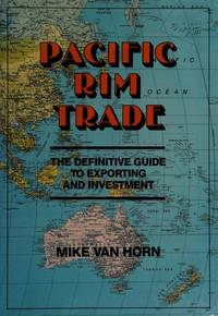 Pacific Rim Trade: The Definitive Guide to Exporting and Investment