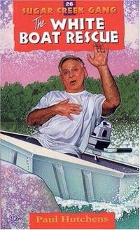 The White Boat Rescue (Sugar Creek Gang Original Series)