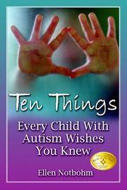 Ten Things Every Child with Autism Wishes You Knew by Ellen Notbohm - Paperback - January 2005 - from The Book Store (SKU: 372010)