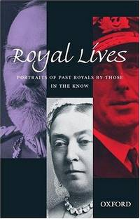Royal Lives:  Portraits of Past Royals by Those in the Know