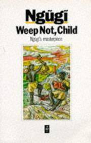 Weep Not, Child (African Writers) Ngugi wa Thiong'o