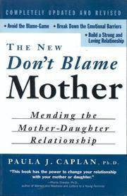The New Don't Blame Mother: Mending the Mother-Daughter Relationship
