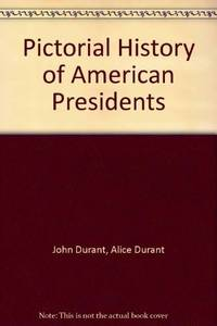 Pictorial History of American Presidents