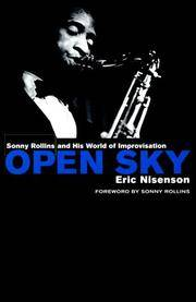 OPEN SKY: SONNY ROLLINS AND HIS WORLD OF IMPROVISATION