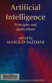 Artificial intelligence: Principles and applications (Chapman and Hall computing) Masoud Yazdani
