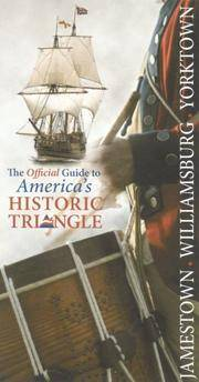 Jamestown, Williamsburg, Yorktown: The Official Guide to America's Historic Triangle
