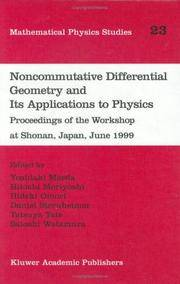 Noncommutative Differential Geometry and Its Applications to Physics: Proceedings of the Workshop...