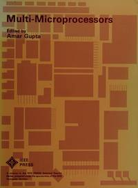 Multi-Microprocessors (IEEE Press Selected Reprint Series) by  Amar Gupta - Hardcover - 1987 - from Rob Briggs Books (SKU: 625219)
