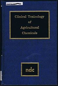 Clinical toxicology of Agricultural Chemicals