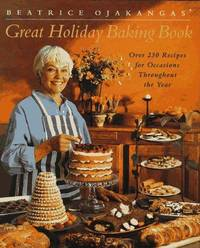 BEATRICE OJAKANGAS' GREAT HOLIDAY BAKING BOOK