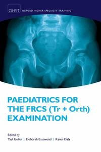 PAEDIATRICS FOR FRCS TR & ORTH OXSTHR P