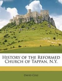 History Of the Reformed Church Of Tappan, Ny