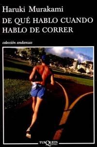 De que hablo cuando hablo de correr (Coleccion Andanzas) (Spanish Edition)
