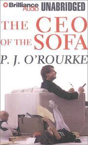 The Ceo of the Sofa by  P. J O'Rourke - 2001 - from The Yard Sale Store and Biblio.com