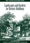 image of Landscapes and Gardens for Historic Buildings: A Handbook for Reproducing and Creating Authentic Landscape Settings (American Association for State and Local History)