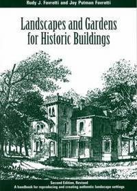 Landscapes and Gardens for Historic Buildings: A Handbook for Reproducing and Creating Authentic...