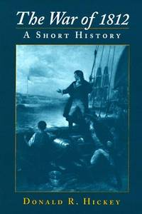 The War of 1812 - a Short History